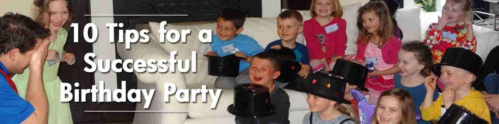 Top 10 Tips for a Successful Birthday Party